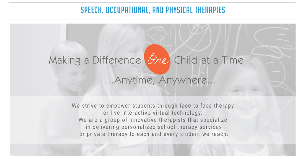 Interactive School Therapy: Speech, Occupational, and Physical Therapies. Making a difference on child at a time...anywhere, anytime...We strive to empower students through face to face therapy or live interactive virtual technology. We are a group of innovative therapists that specialize in delivering personalized school services or private therapy to each and every student we reach.